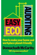 Easy ECO Auditing: How to Make Your Home and Workplace Planet-friendly