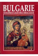 Bulgarie les icones et leur force miraculeuse
