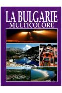 La Bulgarie Multicolore
