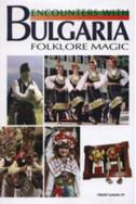 Encounters with Bulgaria: Folklore magic