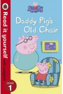 Daddy Pig's Old Chair - Read it Yourself level 1
