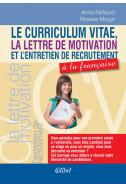 Le curriculum vitae, la lettre de motivation et l'entretien de recrutement a la francaise