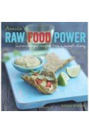 Raw Food Power. Supercharged Recipes from a Jungle Diary