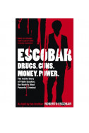 Escobar. The Inside Story of Pablo Escobar, the World's Most Powerful Criminal