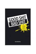 Good Shit, Bad Shit
