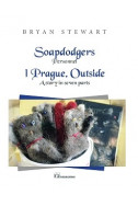 Soapdodgers. Personnel. 1 Prague. Outside. A story in seven parts