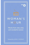 Woman's Hour: Words from Wise, Witty and Wonderful Women