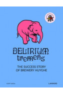 Delirium Tremens: The Success Story of Brewery Huyghe