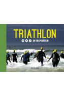 Triathlon: Swim, Bike, Run - An Inspiration