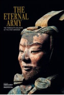The Eternal Army : The Terracotta Soldiers of the First Emperor