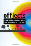 Offjects: Designs and Concepts for a New Century