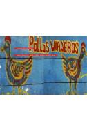 Pollos Viajeros. Travelling Chickens
