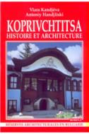 Koprivchtitsa: Histoire et architecture