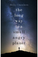 The Long Way to a Small, Angry Planet: Book 1