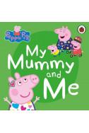 Peppa Pig: My Mummy and Me