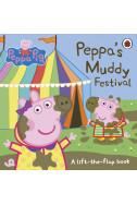 Peppa's Muddy Festival : A Lift-the-Flap Book