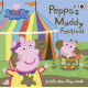 Peppa's Muddy Festival : A Lift-the-Flap Book