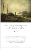 Short Story Masterpieces with a Twist Ending Vol. 1