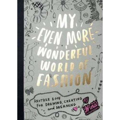 My Even More Wonderful World Of Fashion Another Book For Drawing Creating And Dreaming