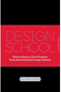Design School Confidential: Extraordinary Class Projects from International Design Schools