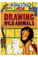 Drawing Is Fun! Drawing Wild Animals