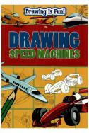 Drawing Is Fun! Drawing Speed Machines