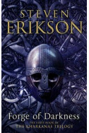 The Forge of Darkness: The Kharkanas Trilogy 1