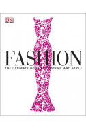 Fashion. The Ultimate Book of Costume and Style