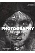 Photography: The Whole Story