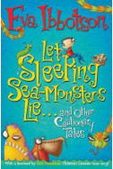 Let Sleeping Sea-Monsters Lie: and Other Cautionary Tales