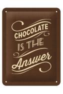 Метална табела Chocolate is the answer