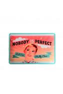 Метална табела Nobody is perfect