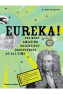 Eureka!: The Most Amazing Scientic Discoveries of All Time