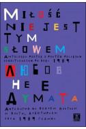 Любов не е думата. Антология на полски поетеси и поети, дебютирали след 1989 година (двуезично издание)