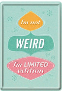 Метална картичка I'm Not Wierd I'm Limited Edition
