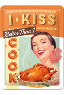 Метална табела I kiss better than I cook