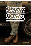 Denim Dudes. Street Style Vintage Workwear Obsession