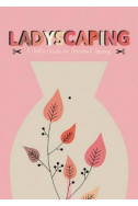 Ladyscaping. A Girls Guide to Personal Topiary
