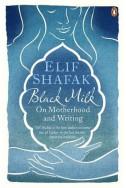 Black Milk. On Motherhood and Writing
