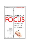 Focus. The Hidden Driver of Excellence