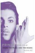 Prince 1958-2016. Inside the Music and the Masks