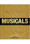 Musicals. The Definitive Illustrated Story