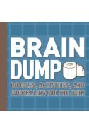 Brain Dump - Doodles, Activities, and Journaling for the John