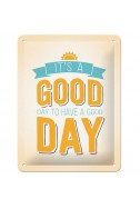Метална табела It`s a good Day to have a good Day