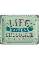 Метална табела Life happens, Chocolаte helps