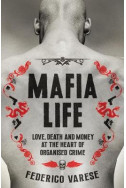 Mafia Life: Love, Death and Money at the Heart of Organised Crime