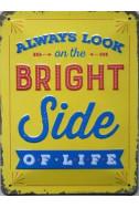 Метална табела Bright Side