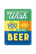 Метална табела Wish you were Beer