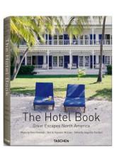 The Hotel Book: Great Escapes North America