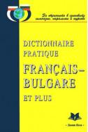 Dictionnaire pratique Francais-Bulgare et plus